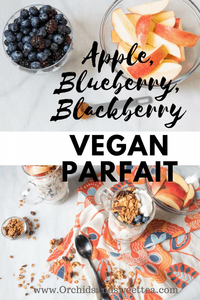 Apple, Blueberry, + Blackberry Vegan Parfait