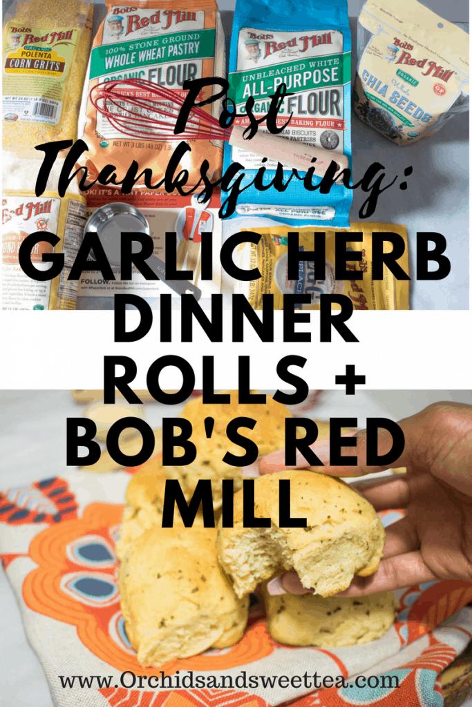 Post Thanksgiving: Garlic Herb Dinner Rolls + Bob's Red Mill