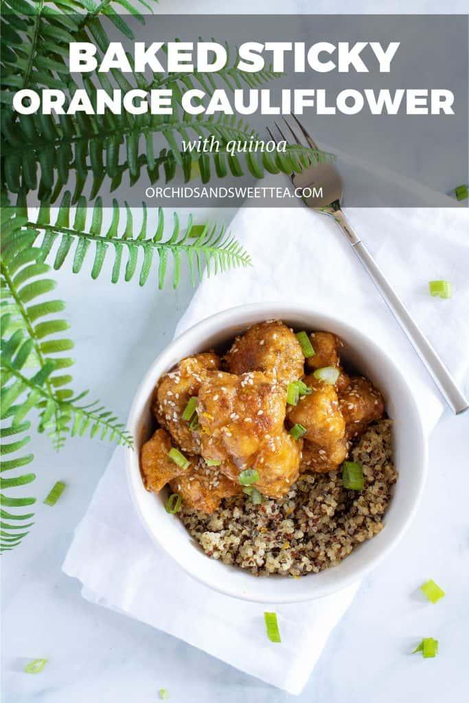 Baked Sticky Orange Cauliflower + Quinoa