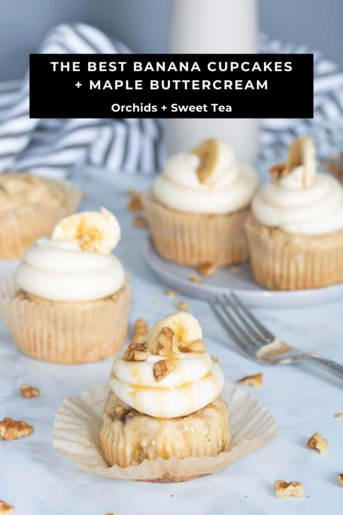 The Best Banana Cupcakes + Maple Buttercream
