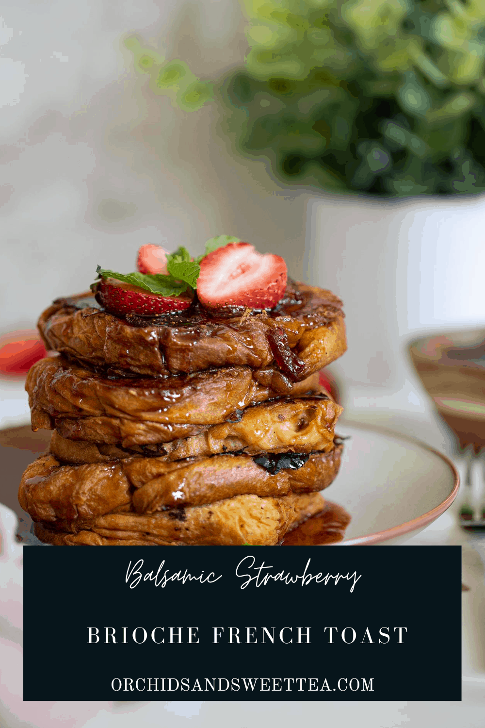 Balsamic Strawberry Brioche French Toast