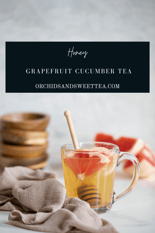 Honey Grapefruit Cucumber Tea