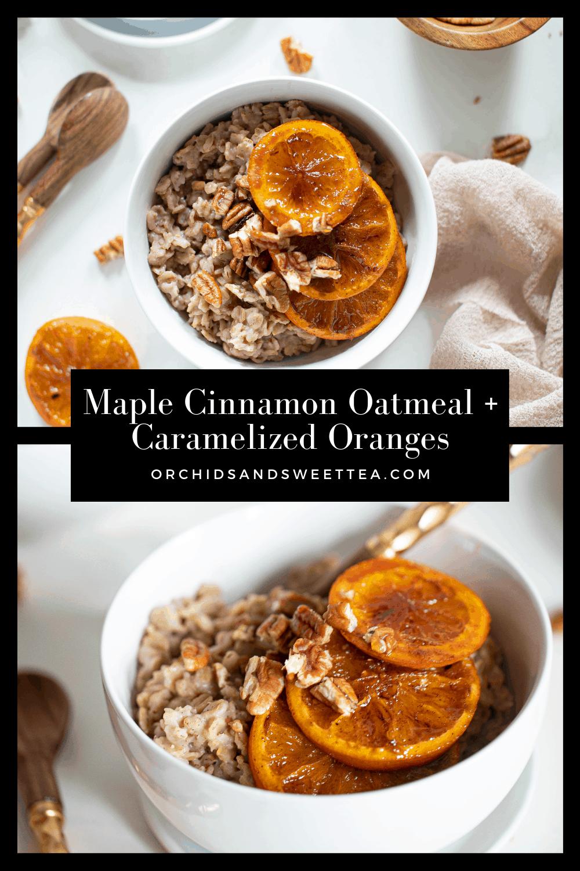 Maple Cinnamon Oatmeal + Caramelized Oranges